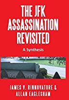 The JFK Assassination Revisited: A Synthesis…