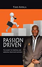 Passion Driven: The Secret to Starting and…