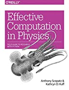 Effective Computation in Physics by Anthony…