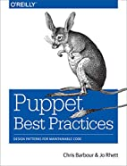 Puppet Best Practices by Chris Barbour