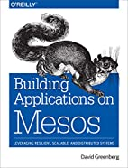 Building Applications on Mesos by David…