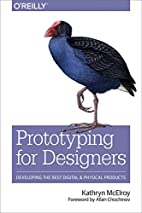 Prototyping for Designers: Developing the…
