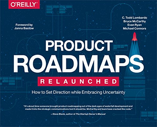 product-roadmaps-relaunched-how-to-set-direction-while-embracing-uncertainty