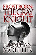 Frostborn: The Gray Knight (Frostborn #1) by…