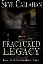 Fractured Legacy (Darkness Bound) by Skye…