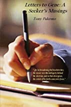 Letters to Gene: A Seeker's Musings by Tony…