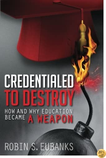 TCredentialed to Destroy: How and Why Education Became a Weapon
