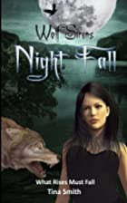 Night Fall: What Rises Must Fall by Tina…