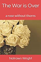 The War is Over: a rose without thorns by Mr…