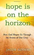 Hope Is On The Horizon by Jacob Kodesh