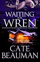 Waiting For Wren (The Bodyguards Of L.A.…
