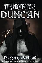 Duncan (The Protectors, #3) by Teresa…