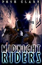Midnight Riders by Pete Clark