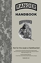 Ranger Handbook: Not For The Weak or…