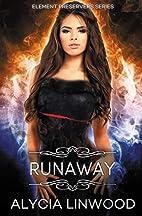 Runaway (Element Preservers, #2) by Alycia…