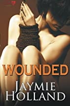 Wounded (Hearts in Chains) (Volume 1) by…