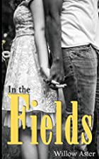 In the Fields by Willow Aster