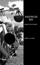 Unexpected Ride (Riding with Honor, #5) by…