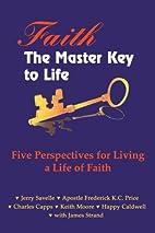 Faith the Master Key to Life: Five…