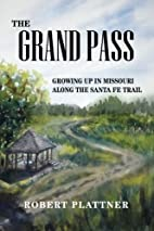 The Grand Pass: Growing Up in Missouri Along…