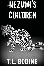 Nezumi's Children by T.L. Bodine