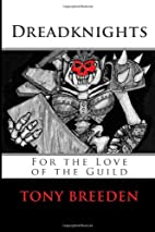 Dreadknights: For the Love of the Guild by…