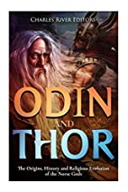 Odin and Thor: The Origins, History and…