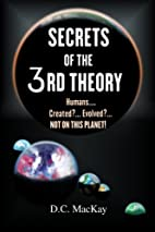 Secrets of the 3rd Theory by D. C. MacKay