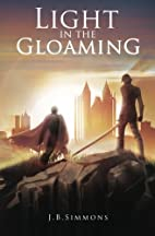 Light in the Gloaming by J.B. Simmons