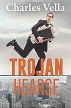 Trojan Hearse: A Light Look at the Dark Side…