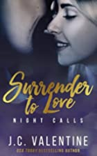 Surrender to Love (Night Calls, #3) by J. C.…