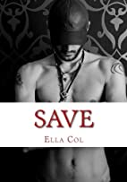 Save (Save Me, #1) by Ella Col