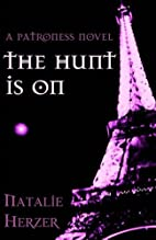 The Hunt is On (The Patroness, #2) by…