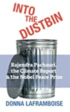 Into the Dustbin: Rajendra Pachauri, the…