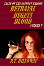 Betrayal Begets Blood (Tales of the Scarlet…