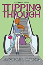 Tripping Through by Michelle L Morgan
