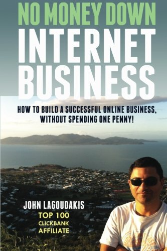 no-money-down-internet-business-how-to-build-a-successful-online-business-without-spending-one-penny