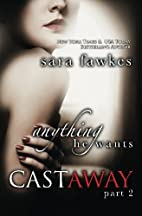 Anything He Wants: Castaway #2 (Castaway,…