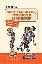 Body Language, Intuition & Leadership!…