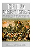 The Top 5 Greatest Generals: Alexander the…