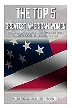 The Top 5 Greatest American Women: Abigail…