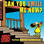 Can You Smell Me Now? by Mike Peter