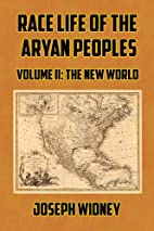 Race Life of the Aryan Peoples: Volume 2:…