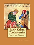 Early Kalam Controversies Course Notes by…