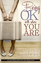 Being OK with Where You Are by Stacey…
