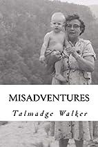 Misadventures by Talmadge Walker