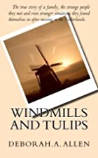 Windmills and Tulips: The true story of a…