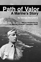 Path of Valor: A Marine's Story by George…