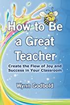 How to Be a Great Teacher: Create the Flow…