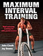 Maximum Interval Training by John Cissik